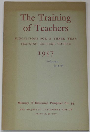 The Training of Teachers - Suggestions for a Three Year Training College Course 1957